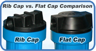 Water Filter Housings Rib Cap vs. Flat Cap